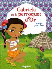 Nadja et Julie Camel - Minimiki Tome 23 : Gabriela et le perroquet d'or.