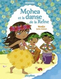 Nadja et Julie Camel - Mohea et la danse de la Reine - Minimiki Fiction tome 2.