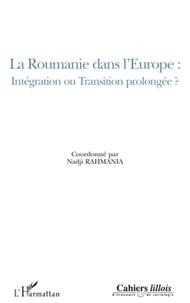 Nadji Rahmania - Cahiers lillois d'économie et de sociologie Hors-série : La Roumanie dans l'Europe : intégration ou transition prolongée ?.