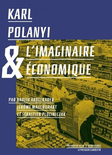 Karl Polanyi & l'imaginaire économique