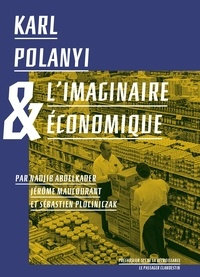Nadjib Abdelkader et Jérôme Maucourant - Karl Polanyi & l'imaginaire économique.