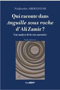 Nadjloudine Abdelfatah - Qui raconte dans Anguille sous roche d'Ali Zamir ? - Une analyse de la voix narrative.