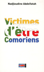 Nadjloudine Abdelfatah - Victimes d'être Comoriens.