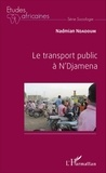 Nadmian Ndadoum - Le transport public à N'Djamena.