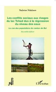 Les conflits sociaux aux rivages du lac Tchad dus à la régression du niveau des eaux - Le cas des populations du canton de Bol.pdf