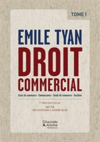 Nady Tyan et Maya Affeich Karam - Droit commercial - Tome 1, Actes de commerce, commerçants, fonds de commerce, sociétés.