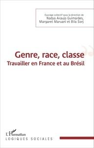 Nadya Araujo Guimarães et Margaret Maruani - Genre, race, classe - Travailler en France et au Brésil.