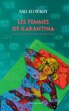 Nael Elthouky - Les femmes de Karantina.