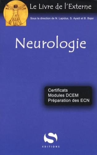 Naël Lapidus et Samir Ayadi - Neurologie - Certificats, modules DCEM, préparation des ECN.