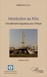 Nafadji Sory Condé - Introduction au N'ko - Une alternative linguistique pour l'Afrique.