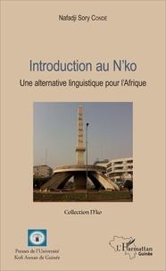 Lemememonde.fr Introduction au N'ko - Une alternative linguistique pour l'Afrique Image