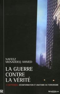 Nafeez Mosaddeq Ahmed - La Guerre contre la vérité - 11 Septembre, désinformation et anatomie du terrorisme.