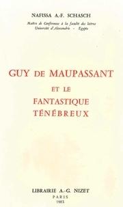 Nafissa a.-f. Schasch - Guy de Maupassant et le fantastique ténébreux.