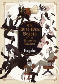 Nagabe - The Wize Wize Beasts of the Wizarding Wizdoms.