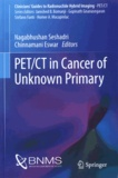 Nagabhushan Seshadri et Chinnamani Eswar - PET/CT in Cancer of Unknown Primary.