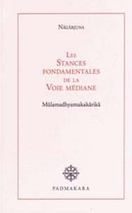 Les Stances fondamentales de la Voie médiane - Mûlamadhyamakakârikâ.pdf