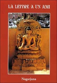 Nagarjuna - Lettre à un ami.