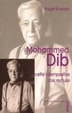 Naget Khadda - Mohammed Dib. - Cette intempestive voix recluse.