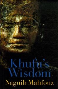 Naguib Mahfouz - Khufu's Wisdom.