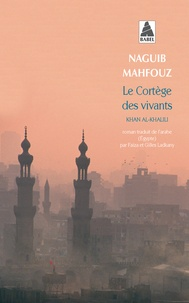 Naguib Mahfouz - Le cortège des vivants.
