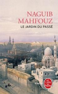Naguib Mahfouz - Le jardin du passé.