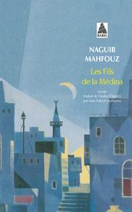 Naguib Mahfouz - Les fils de la médina.