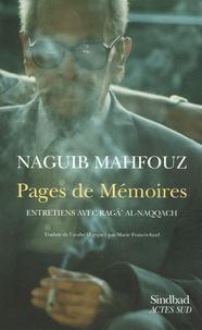 Naguib Mahfouz - Pages de Mémoires - Entretiens avec Ragâ' al-Naqqâch.
