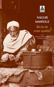 Naguib Mahfouz - Récits de notre quartier.