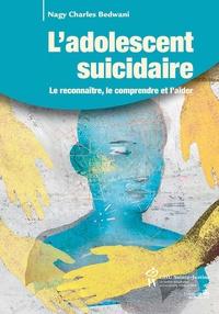 Ladolescent suicidaire - Le reconnaître, le comprendre et laider.pdf