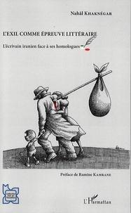 Nahâl Khaknégar - L'exil comme épreuve littéraire - L'écrivain iranien face à ses homologues.