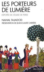 Nahal Tajadod - Les porteurs de lumière - L'épopée de l'Eglise de Perse.