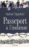Nahal Tajadod - Passeport à l'iranienne.