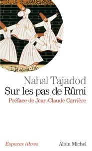 Nahal Tajadod - Sur les pas de Rûmi.