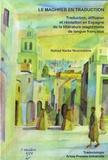 Nahed Nadia Noureddine - Le Maghreb en traduction - Traduction, diffusion et réception en Espagne de la littérature maghrébine de langue française.