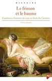 Nahema Hanafi - Le frisson et le baume - Expériences féminines du corps au Siècle des lumières.