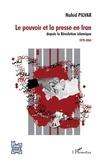 Nahid Pilvar - Le pouvoir et la presse en Iran depuis la révolution islamique - 1979-2004.