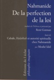 Nahmanide - De la perfection de la loi - Suivi de Cabale, Halakhah et autorité spirituelle chez Nahmanide.