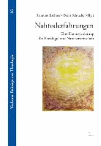 Nahtoderfahrungen - Eine Herausforderung für Theologie und Naturwissenschaft.