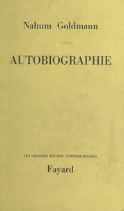 Nahum Goldmann - Autobiographie - Une vie au service d'une cause.
