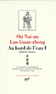 Nai an Shi et Guan zhong Luo - Au bord de l'eau - Tome 1.