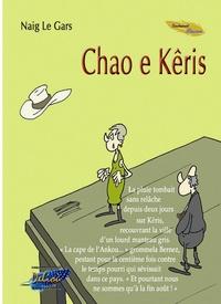 Naig Le Gars - Chao e Kêris - Edition bilingue français-breton.