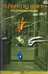 Naïk Feillet - Les enfants des éléments et la disparition d'Herbiane.