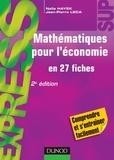 Naïla Hayek et Jean-Pierre Leca - Mathématiques pour l'économie - 2e éd. - en 27 fiches.