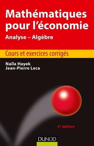 Mathématiques pour l'économie - Naïla Hayek, Jean-Pierre Leca - Format PDF - 9782100729692 - 17,99 €
