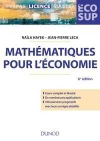 Naïla Hayek et Jean-Pierre Leca - Mathématiques pour l'économie - 6e éd. - Analyse-Algèbre.
