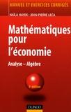Naïla Hayek et Jean-Pierre Leca - Mathématiques pour l'économie - Analyse-Algèbre.