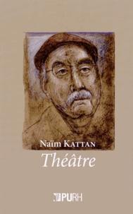 Naïm Kattan - Théâtre (1970-2014).