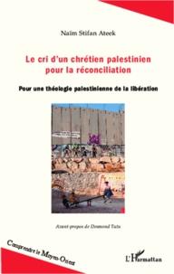 Deedr.fr Le cri d'un chrétien palestinien pour la réconciliation - Pour une théologie palestinienne de la libération Image