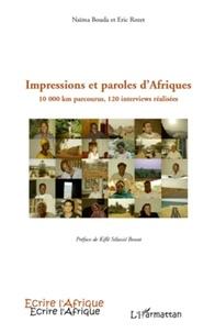 Naïma Bouda et Eric Rozet - Impressions et paroles d'Afriques - 10000 km parcourus, 120 interviews réalisées.
