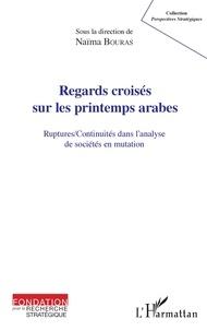 Téléchargements gratuits livres audio ipod Regards croisés sur les printemps arabes  - Ruptures/continuités dans l'analyse de sociétés en mutation